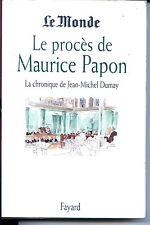 LE PROCES DE MAURICE PAPON - La chronique de J.-M. Dumay 1998 - Guerre 39-45