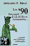Los '90 (Otro Traspié de Luz Del día en by Armando P. Ribas (2004, Paperback)
