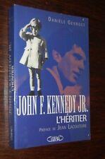 """John F. Kennedy JR. """" L'Héritier """"  par Danièle Georget"""