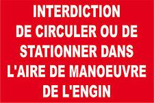 Panneau interdiction de circuler ou de stationner dans l'aire de manoeuvre...