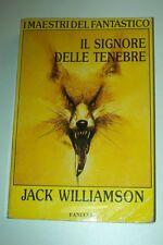 J.WILLIAMSON-IL SIGNORE DELLE TENEBRE-FANUCCI-I MAESTRI DEL FANTASTICO-1°ED 1989