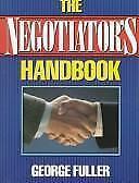 The Negotiator's Handbook by Fuller, George, Good Book