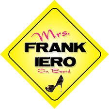 Mrs Frank Iero On Board Car Sign My Chemical Romance