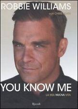 YOU KNOW ME. La mia nuova vita - Robbie Williams