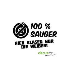 100 % Sauger / hier blasen nur die Weiber // Sticker JDM Aufkleber Frontscheibe