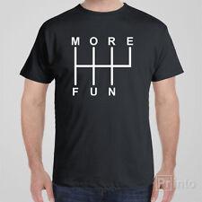 Funny cool T-shirt MORE FUN automotive jdm car Tee - drift, gearbox