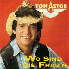 """TOM ASTOR WO SIND DIE FRAU'N WARUM WHISKEY PUR 7"""" S5863"""