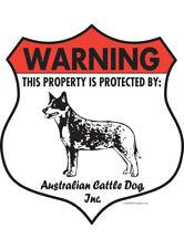 "Warning! Australian Cattle Dog - Property Protected Aluminum Dog Sign - 7"" x 8"""