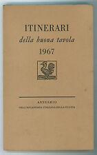 ITINERARI DELLA BUONA TAVOLA 1967 ANNUARIO DELL'ACCADEMIA ITALIANA DELLA CUCINA