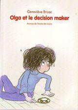 Olga et le décision maker Geneviève BRISAC * Ecole Des Loisirs * animax * 6 / 8