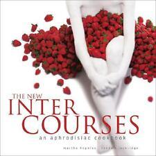 The New Intercourses : An Aphrodisiac Cookbook by Randall Lockridge and...