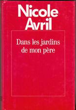 N. Avril - DANS LES JARDINS DE MON PERE - 1989 - Grand livre du mois