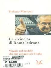 LA RIVINCITA DI ROMA LADRONA  STEFANO MARRONI DONZELLI EDITORE 2007 INTERVENTI