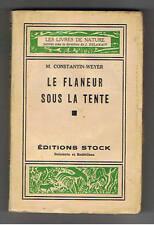 LE FLANEUR SOUS LA TENTE M.CONSTANTIN-WEYER  LIBRAIRIE STOCK 1946