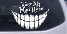 We're All Mad Here Cheshire Cat Wonderland Car Truck Window Laptop Decal Sticker