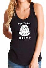Ladies Tank Top Don't Stop Believin' T Shirt Christmas Xmas Santa Claus Tee