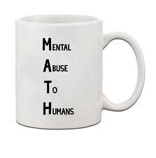Math Mental Abuse To Humans Ceramic Coffee Tea Mug Cup