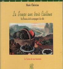 La Soupe aux Trois Cailloux en France - Recette Cuisine - Marie Christian