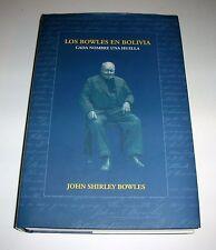 9789990571905 Los Bowles en Bolivia by John Shirley Bowles, 2007, 1e, HC/DJ