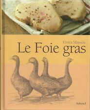 Le FOIE GRAS par Elvira MASSON - 2004 - AUBANEL - Histoire, cuisine = Livre neuf