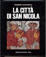 LUCATUORTO GIUSEPPE LA CITTA' DI SAN NICOLA BARI ADRIATICA ED. INIZIO ANNI '80