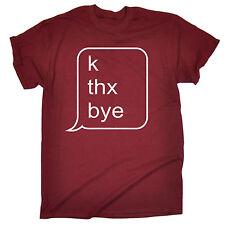 K THX Bye Message Texte T-shirt homme tee-shirt anniversaire Sarcastique Teen Ado Drôle