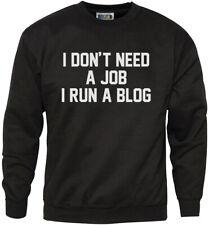 I Don't Need A Job I Run A Blog - Funny Blogger Youth & Mens Sweatshirt