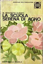 M. Boschetti Alberti ---La scuola serena di Agno editrice la scuola
