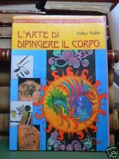 ARTE DI DIPINGERE IL CORPO (L') di FELICE NALIN (F63)