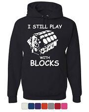 I Still Play With Blocks Hoodie Funny Car Mechanic Engine Sweatshirt