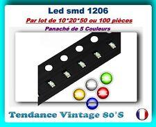 *** LOT DE 10*/20*50 OU 100 LED SMD/CMS 1206 / 5 COULEURS ASSORTIES ***