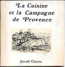 LA CUISINE ET LA CAMPAGNE DE PROVENCES - Gerald Clayton - Léon Fargues - 1974