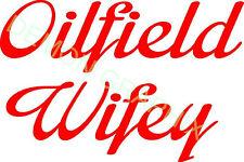 Oilfield Wifey vinyl decal/sticker truck car window roughneck