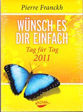 Franckh, Pierre – Wünsch es dir einfach KALENDER 2011