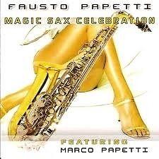 FAUSTO PAPETTI     MAGIC SAX CELEBRATION     CD