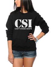 CSI non sopporta due scemi-Divertente Slogan Felpa Da Donna & Giovanile
