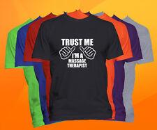 Trust Me I'm A Massage Therapist T Shirt  Career Occupation Profession Tee