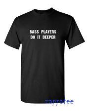 Bass Players Do It Deeper T Shirt for Bass Players Rock Blues Reggae Soul Music