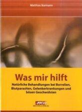 Matthias Bormann ~ Was mir hilft: Natürliche Behandlungen bei  ... 9783895394843