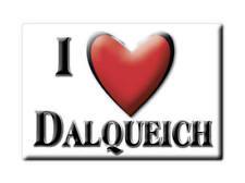 SOUVENIR UK - SCOTLAND FRIDGE MAGNET I LOVE DALQUEICH (PERTH AND KINROSS)