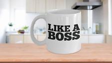 LIKE A BOSS - White Mug