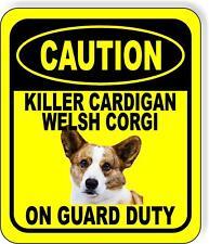 Caution Killer Cardigan Welsh Corgi On Guard Duty Metal Aluminum Composite Sign