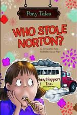 1 of 1 - Ward, Krista, Kelly, Bernadette, Who Stole Norton? (Pony Tales), Very Good Book
