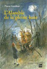 L'ALAMBIC de la PLEINE LUNE par Pierre GONTHIER + PERIGORD