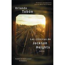 Las Cronicas de Jackson Heights: Cuando No Basta Cruzar la Frontera... Cuentos (