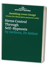 Stress Control Through Self-Hypnosis by Jackson, Dr Arthur Paperback Book The