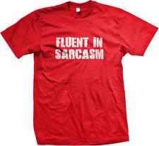Fluent In Sarcasm Speak Language Sarcastic Don't Mean Comment I'm Men's T-Shirt