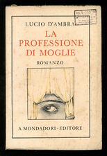 D'AMBRA LUCIO LA PROFESSIONE DI MOGLIE MONDADORI 1930
