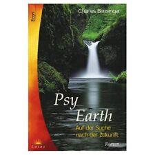 Charles Bensinger: Psy Earth. Auf der Suche nach Zukunft. Roman Naturharmonie
