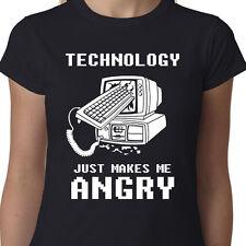 Tecnología sólo me hace Angry Señoras Camiseta computadoras teléfono Cita Graciosa Geek